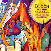 Bloch:  Violin Sonatas Nos 1 And 2; Baal Shem by Ernest Bloch