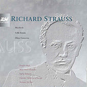 Richard Strauss: Oboe Concerto; Macbeth; Cello Sonata by Richard Strauss