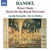 Handel: Water Music / Music For The Royal Fireworks by Aradia Ensemble
