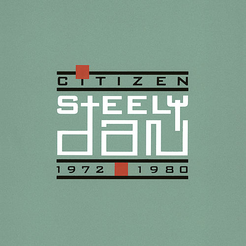 Citizen Steely Dan by Steely Dan