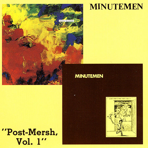 Post-Mersh, Vol. 1 by Minutemen