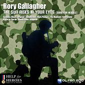 The Sun Rises In Your Eyes (Song For Heroes) by Rory Gallagher