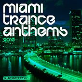 Miami Trance Anthems 2013 - EP by Various Artists