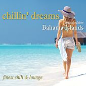 Chillin´ Dreams Bahama Islands (Finest Chill and Lounge) by Various Artists