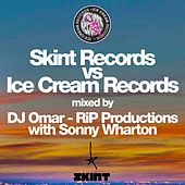 Skint Records vs. Ice Cream Records (Mixed by DJ Omar - R.i.P Productions with Sonny Wharton) by Various Artists