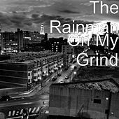 On My Grind by Rainman