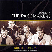 Golden Legends : Gerry & The Pacemakers by Gerry and the Pacemakers