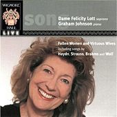 Fallen Women and Virtuos Wives: Songs Of Haydn, Strauss, Brahms and Wolf by Felicty Lott