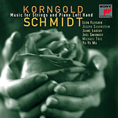 Korngold, Schmidt: Music for Strings and Piano Left Hand by Leon Fleisher