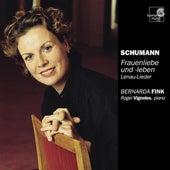 Schumann: Frauenliebe und -leben by Bernarda Fink