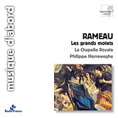 Rameau: Grands Motets by La Chapelle Royale and Philippe Herreweghe