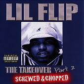 The Takeover Part 2 Screwed & Chopped by Lil' Flip