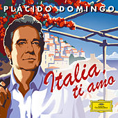 Italia Ti Amo by Placido Domingo