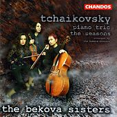 Piano Trio In A, Op. 50; The Seasons by Pyotr Ilyich Tchaikovsky