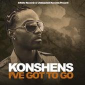 I've Got to Go by Konshens