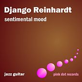 Sentimental Mood - Jazz Guitar by Django Reinhardt