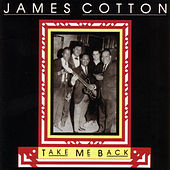 Take Me Back by James Cotton