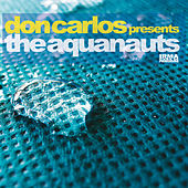 The Aquanauts (Don Carlos Presents) by Don Carlos