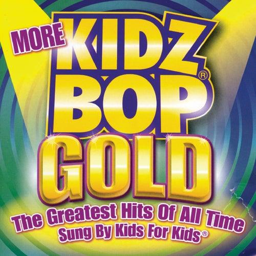 More Kidz Bop Gold by KIDZ BOP Kids