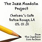 05-01-01 - Chelsea's Cafe - Baton Rouge, LA by The Jazz Mandolin Project