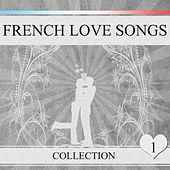French Love Songs, Vol. 1 (20 chansons françaises) von Various Artists