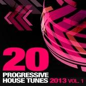20 Progressive House Tunes 2013, Vol. 1 von Various Artists