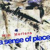 A Sense Of Place by Wim Mertens