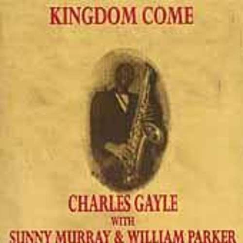 Kingdom Come by Charles Gayle