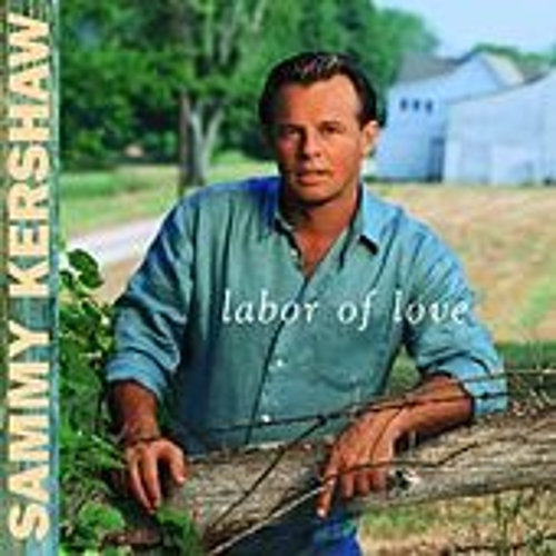Labor Of Love by Sammy Kershaw