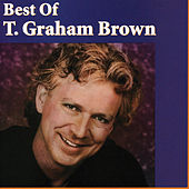 Best of T. Graham Brown by T. Graham Brown