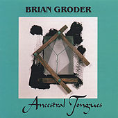 Ancestral Tongues by Brian Groder