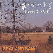 Real and Raw de Grouchy Rooster
