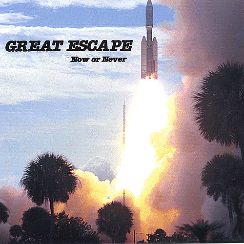 Now Or Never by Great Escape