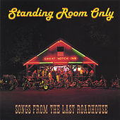 Standing Room Only: Songs From The Last Roadhouse de Various Artists