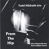 From The Hip by Todd Hildreth