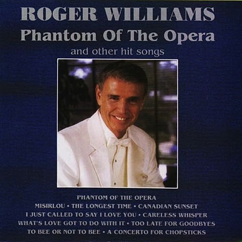 Phantom Of The Opera & Other Hit Songs by Roger Williams