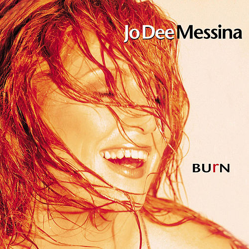 Burn by Jo Dee Messina