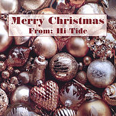 Merry Christmas from Hi Tide by Hi Tide