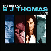 The Best Of Bj Thomas Live von B.J. Thomas