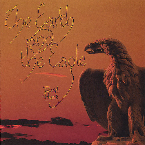 The Earth and the Eagle by David Hunt