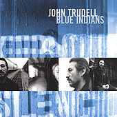Blue Indians by John Trudell