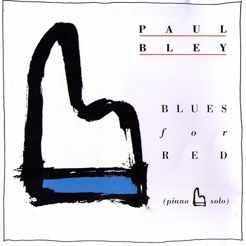 Blues for Red by Paul Bley