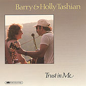 Trust In Me de Barry and Holly Tashian