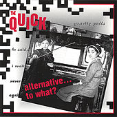 Alternative...to what? de The Quick