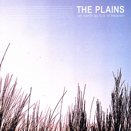 On Earth as it is in Heaven by The Plains