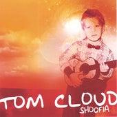 Shoofia by Tom Cloud