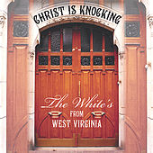 Christ Is Knocking by The Whites