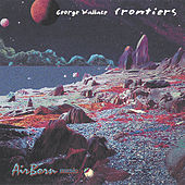 Frontiers by George Wallace