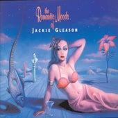 The Romantic Moods Of Jackie Gleason by Jackie Gleason