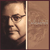 Lancaster Long Play by Keith Lancaster